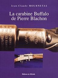 La carabine Buffalo de Pierre Blachon