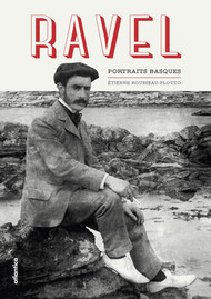 Ravel. Portraits basques