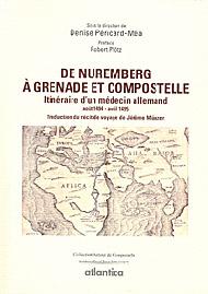 De Nuremberg à Grenade et Compostelle