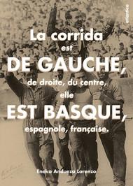 La corrida est de gauche, de droite, du centre, elle est basque,