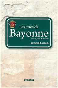 Les rues de Bayonne (2e édition)