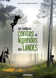 Les  meilleurs Contes et légendes des Landes