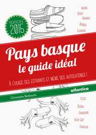 Pays basque - Le guide idéal (version 2015)