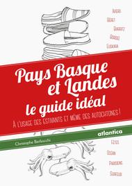 Pays basque et Landes : le guide idéal