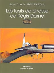 Les fusils de chasse de Régis Darne