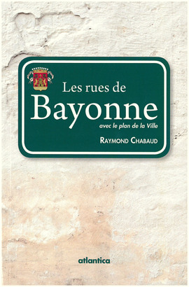 Les rues de bayonne 2e dition par chabaud raymond - Piscine de lauga bayonne ...