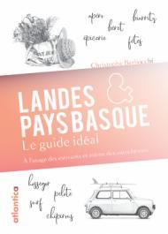 Landes & Pays Basque : le guide idéal